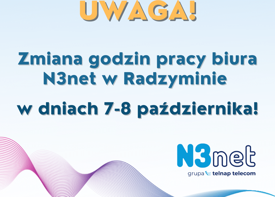 Czasowa zmiana godzin pracy Biura N3net w Radzyminie